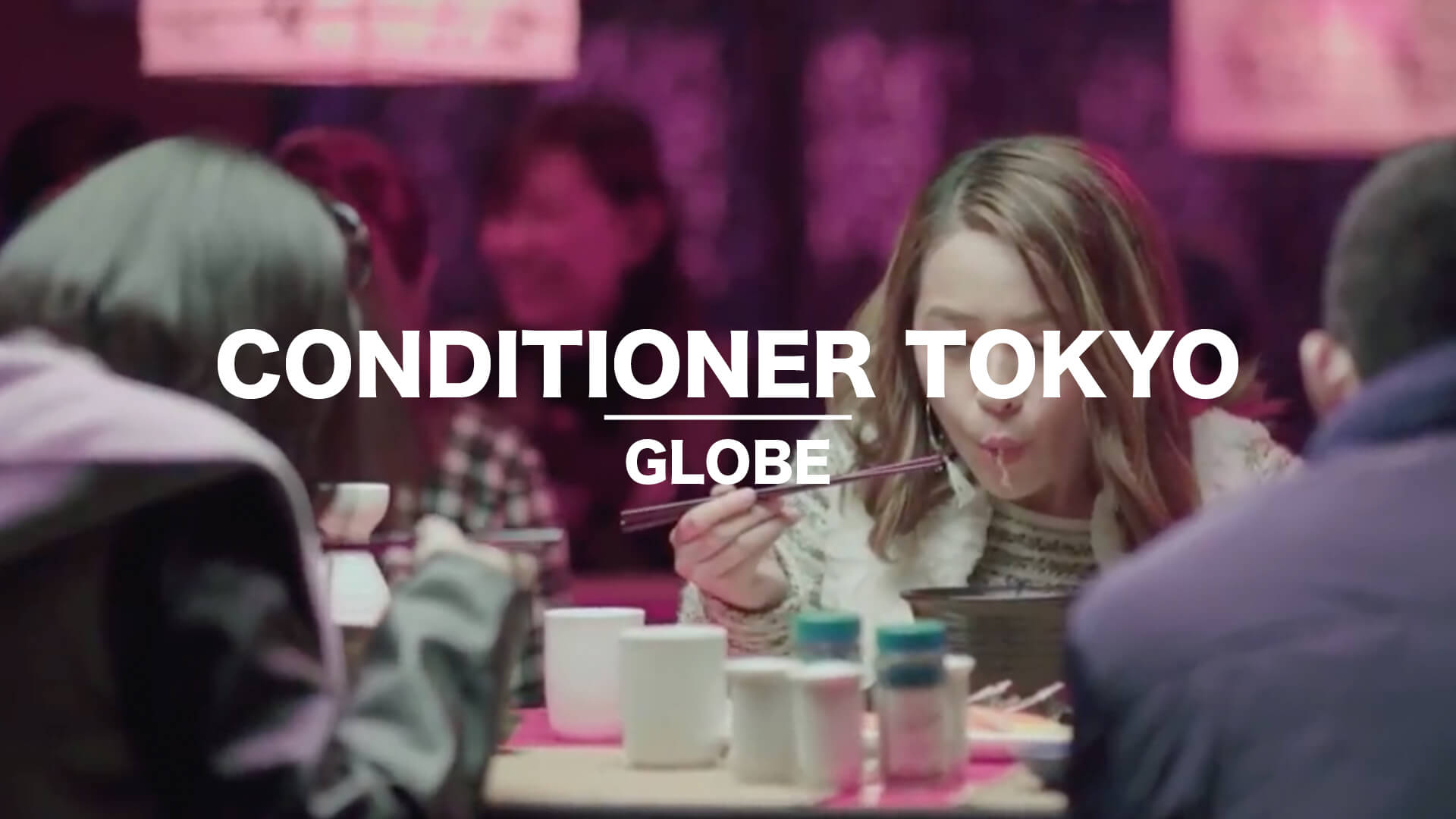 Project  Conditioner Tokyo  Globe Online