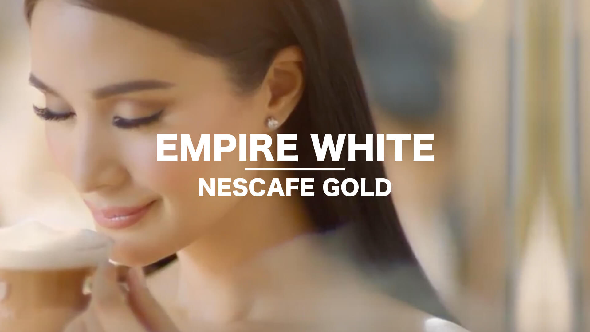 Project  Empire White  Nescafe Gold TVC